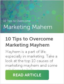 10 Tips to Overcome Marketing Mayhem