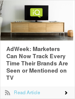 AdWeek: Marketers Can Now Track Every Time Their Brands Are Seen or Mentioned on TV