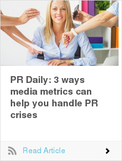 PR Daily: 3 ways media metrics can help you handle PR crises