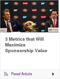 3 Metrics that Will Maximize Sponsorship Value