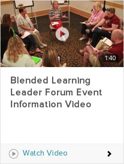 Blended Learning Leader Forum Event Information Video