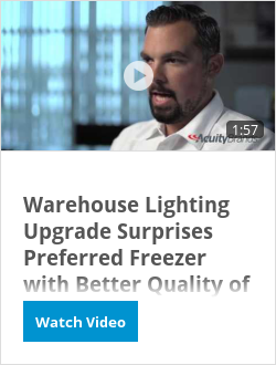 Warehouse Lighting Upgrade Surprises Preferred Freezer with Better Quality of Light - Acuity Brands
