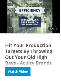 Hit Your Production Targets By Throwing Out Your Old High Bays - Acuity Brands