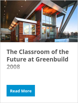 The Classroom of the Future at Greenbuild 2008