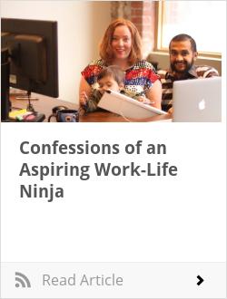 Confessions of an Aspiring Work-Life Ninja