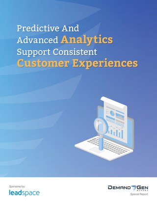 Demand Gen Report: Predictive and Analytics Support Consistent Customer Experiences
