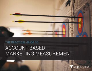 The Practical Guide to Account-Based Marketing Measurement