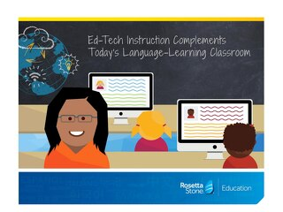 Ed Tech Instruction Complements Today's Language Learning Classroom