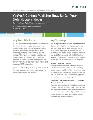 You're A Content Publisher Now, So Get Your DAM House In Order - Forrester Research