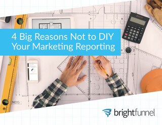 4 Big Reasons Not to DIY Your Marketing Reporting
