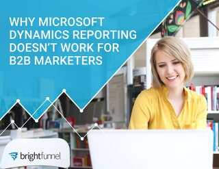 Why Microsoft Dynamics CRM Reporting Doesn't Work for B2B Marketers
