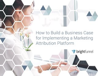 How to Build a Business Case for a Marketing Attribution Platform