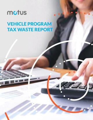 Vehicle Program Tax Waste Report