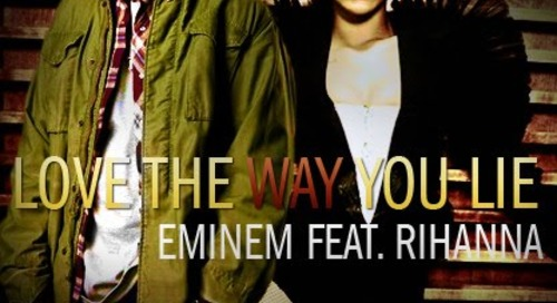 """Love The Way You Lie"" – Eminem feat. Rihanna"