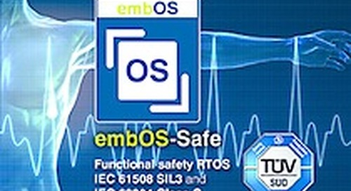 SEGGER announces embOS-Safe, the SIL 3 certified RTOS for safety-critical applications
