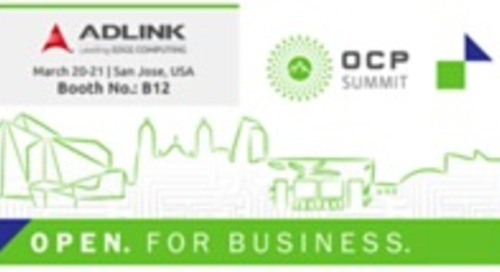 ADLINK to Showcase Telecom Industry's Open Compute Project Carrier Grade Spec, Highlighting Expansion of OCP-CG Open Architectures