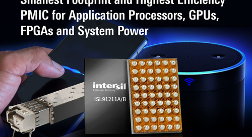 Intersil Introduces Smallest Footprint and Highest Efficiency PMIC for Application Processors, GPUs, FPGAs and System Power