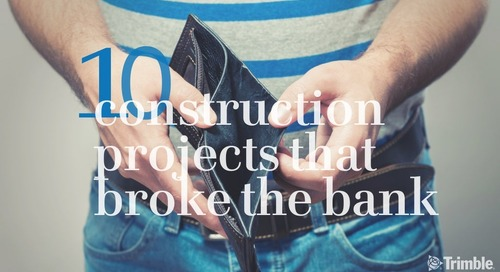 10 Construction Projects that Broke the Bank!