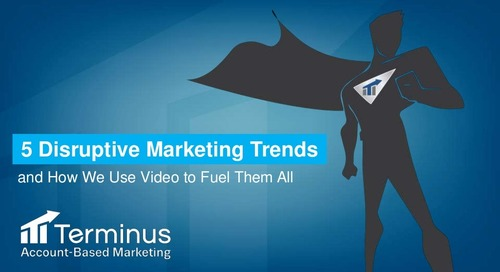 [Deck] 5 Disruptive Marketing Trends and How We Use Video to Fuel Them All