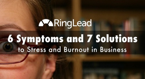 6 Symptoms and 7 Solutions to Stress and Burnout in Business