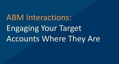 ABM Interactions: Engaging Your Target Accounts Where They Are