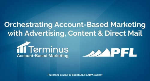 Orchestrating Account-Based Marketing with Advertising, Content & Direct Mail