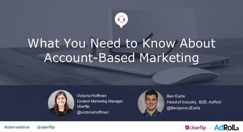 What You Need to Know About Account-Based Marketing
