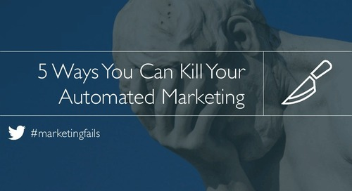 5 Reasons You Can Kill Your Automated Marketing