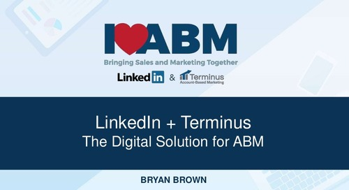 LinkedIn + Terminus: The Digital Solution for ABM - Bryan Brown, CPO at Terminus