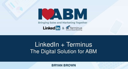 [Deck] LinkedIn + Terminus: The Digital Solution for ABM - Bryan Brown, CPO at Terminus