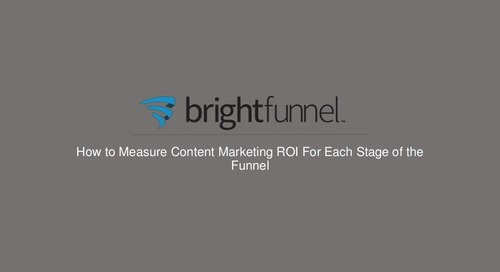 How to Measure Content Marketing ROI For Each Stage of the Funnel