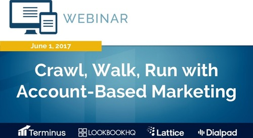 Crawl, Walk, Run with Account-Based Marketing