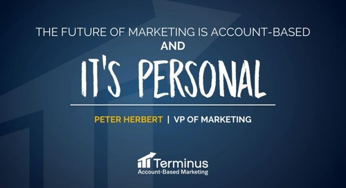 [Deck] The Future of B2B Marketing Is Account-Based, and It's Personal