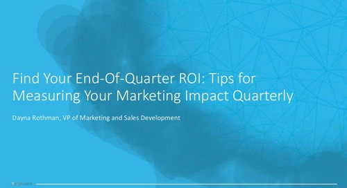 Find Your End-of-Quarter ROI: Tips for Measuring Your Marketing Impact Quarterly