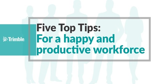 Five Top Tips: For a Happy and Productive Workforce