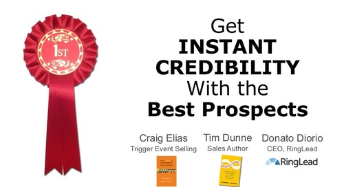 How to Get Instant Credibility with the Best Prospects