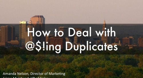 How to Deal with @!#ing Duplicates