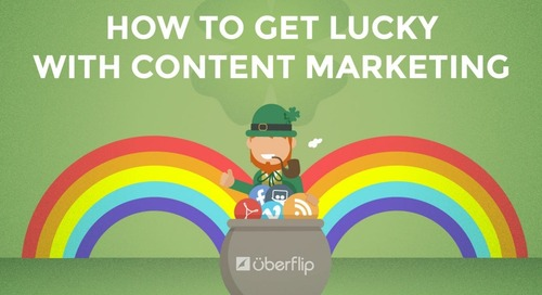 How to Get Lucky With Content Marketing