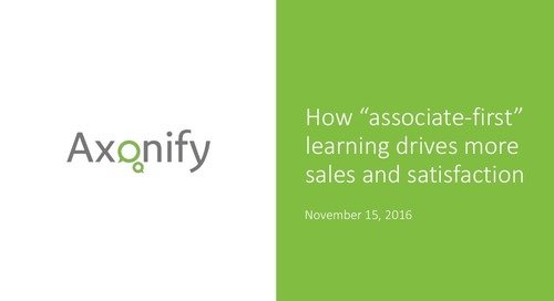 "Webinar Slides: How ""associate-first"" learning drives more sales and satisfaction"