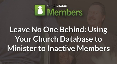Leave No One Behind: Using Your Church Database to Minister to Inactive Members