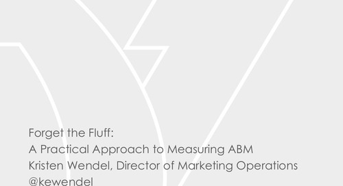 [Deck] Forget the Fluff: A Practical Approach to Measuring Account-Based Marketing