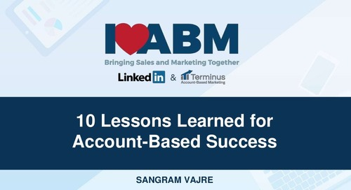 10 Lessons Learned for Account-Based Success - Sangram Vajre