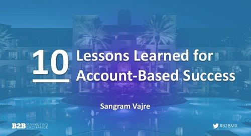 10 Lessons Learned for Account-Based Success #B2BMX
