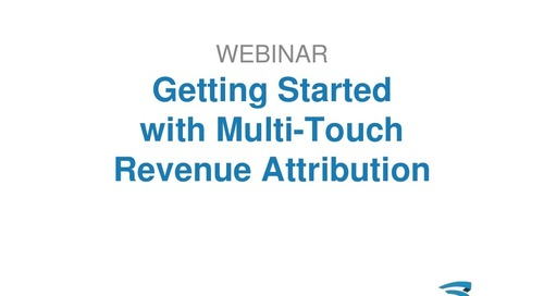 Getting Started with Multi-Touch Revenue Attribution