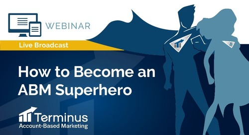 How to Become an Account-Based Marketing Superhero