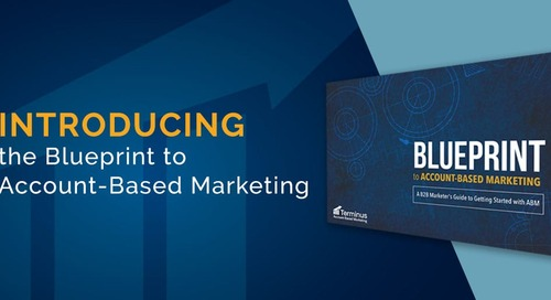 Introducing the Blueprint to Account-Based Marketing: A B2B Marketer's Guide to Getting Started with ABM