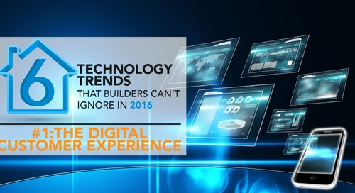 [Trend 1/6] In Home Building, the Digital Customer Experience Is King