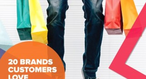 20 Brands Customers Love: Factors Driving Customer Loyalty in 2018