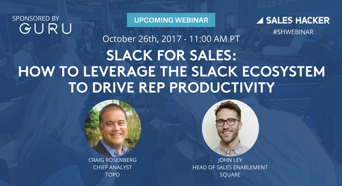 Slack for Sales: How to Leverage the Slack Ecosystem to Drive Rep Productivity