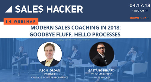 Modern Sales Coaching in 2018: Goodbye Fluff, Hello Processes